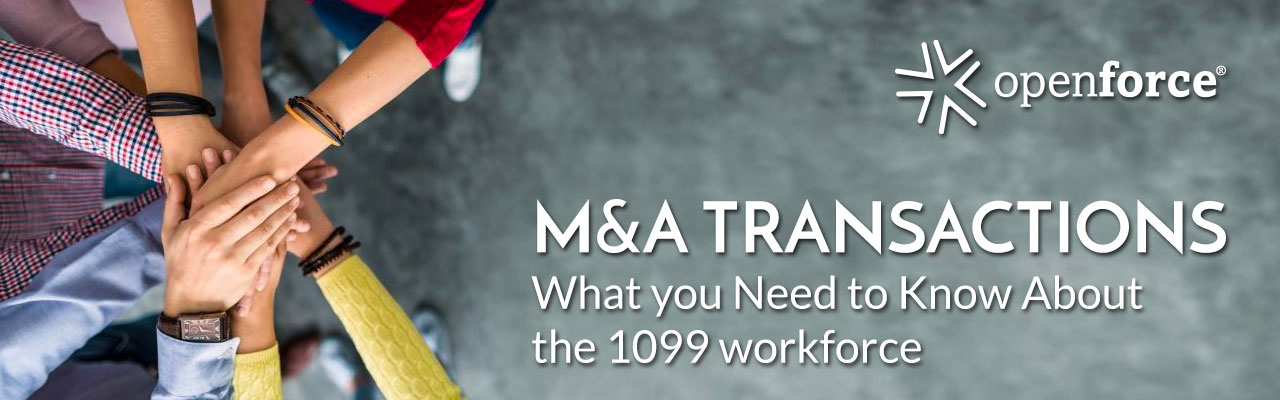 M&A Transactions: What you Need to Know About the 1099 workforce
