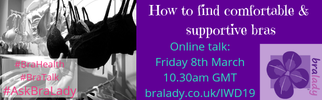 online bra talk Friday 8th March 10.30 GMT