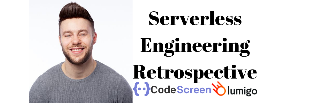 Serverless Engineering Retrospective