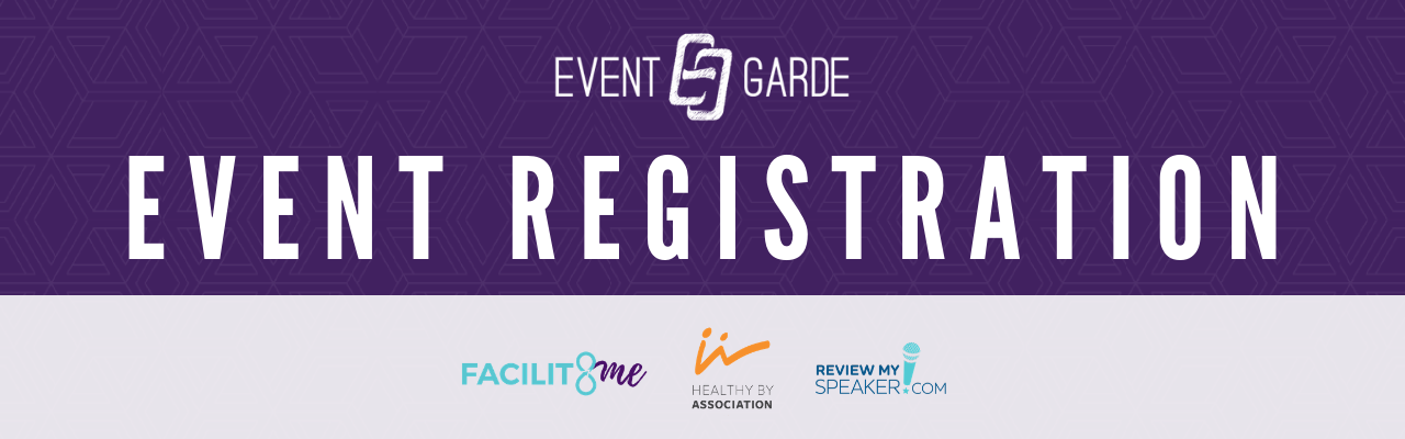 Event Registration | Event Garde - FACILIT8me - Healthy by Association - Review My Speaker