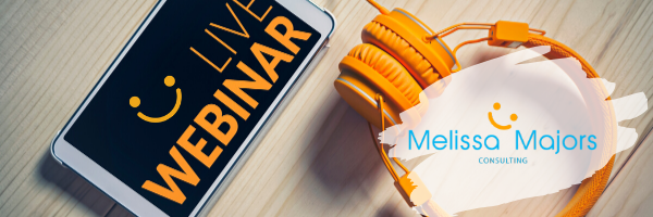 Webinars with Melissa Majors Consulting