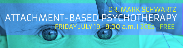 LIVECAST WEBINAR:  ATTACHMENT=BASED PSYCHOTHERAPY ON JULY 19, 2019