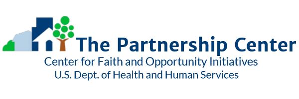 The Partnership Center Center for Faith and Opportunity Intiatives within the U.S. Department of Health and Human Services