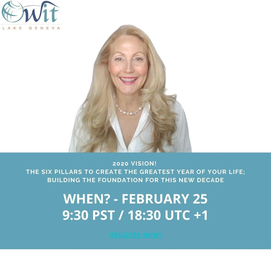 "Webinar February 25 @ 09:30 PST. ""2020 Vision! The Six Pillars to Create the Greatest Year of Your Life; Building the Foundation for this New Decade"""