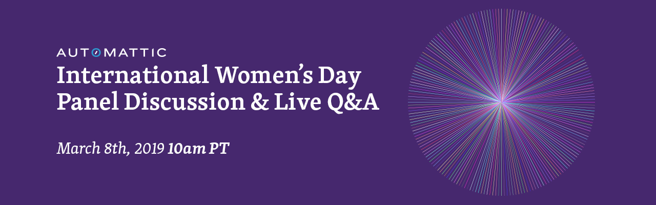 International Women's Day  Panel Discussion & Live Q&A | March 8th, 2019 10am PT