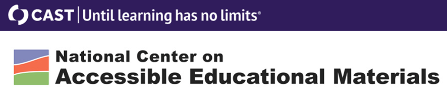 CAST: until learning has no limits and National Center on Accessible Educational Materials logos