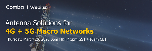 Comba Webinar: Antenna Solutions for 4G + 5G Macro Networks