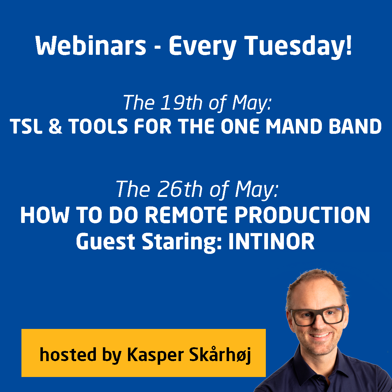 Join our series of webinars, hosted by our CEO and Chief Designer Kasper Skårhøj, where you will learn alot about how to gain control of live production.