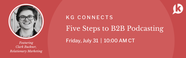 Register for KG Connects webinar on B2B Podcasting
