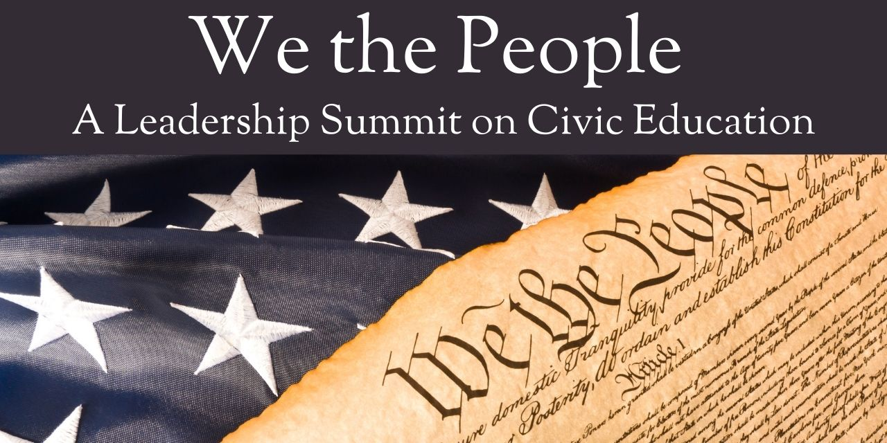 We the People: A Leadership Summit on Civic Education