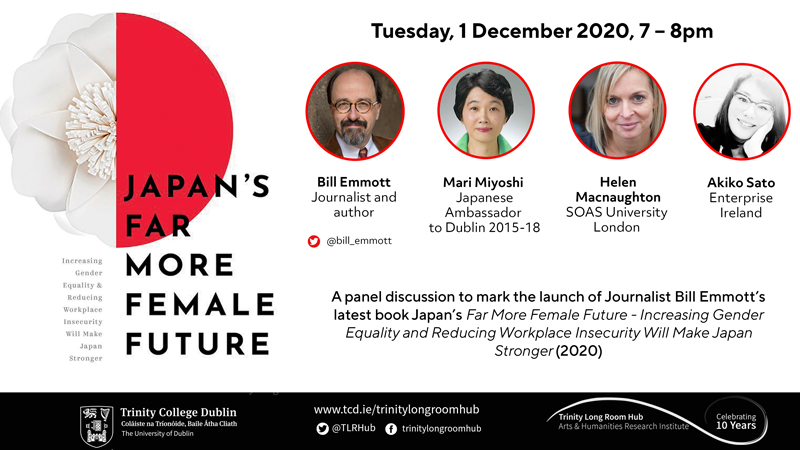 A panel discussion to mark the launch of Journalist Bill Emmott's latest book Japan's Far More Female Future - Increasing Gender Equality and Reducing Workplace Insecurity Will Make Japan Stronger (2020).