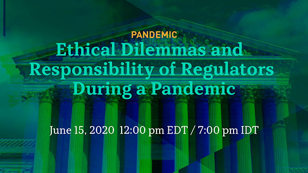 Ethical Dilemmas and Responsibility of Regulators During a Pandemic