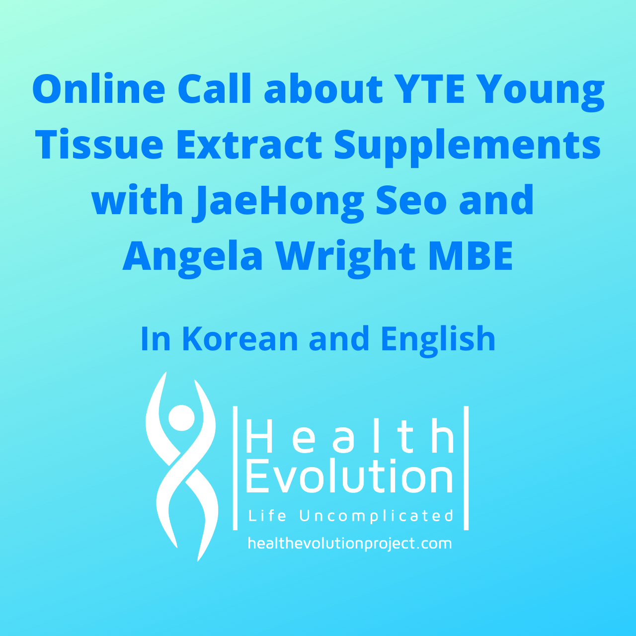 Online Call about YTE Young Tissue Extract Supplements in Korean and English, with JaeHong Seo and  Angela Wright MBE